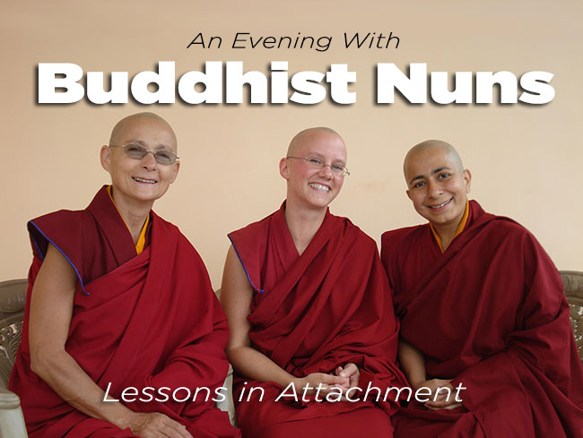 I was able to share the evening with two lovely and wish buddhist nuns and they led a group discussion on attachment