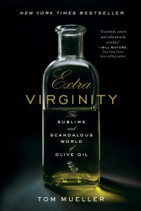 Extra Virginity by Tom Mueller available at Amazon