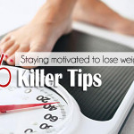 Staying Motivated to Lose Weight – 16 Killer Tips